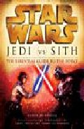 Star Wars Jedi Vs Sith The Essential Guide To The Force por Ryder Windham