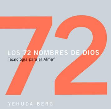 Los 72 Nombres De Dios: Tecnologia Para El Alma por Yehuda Berg Gratis