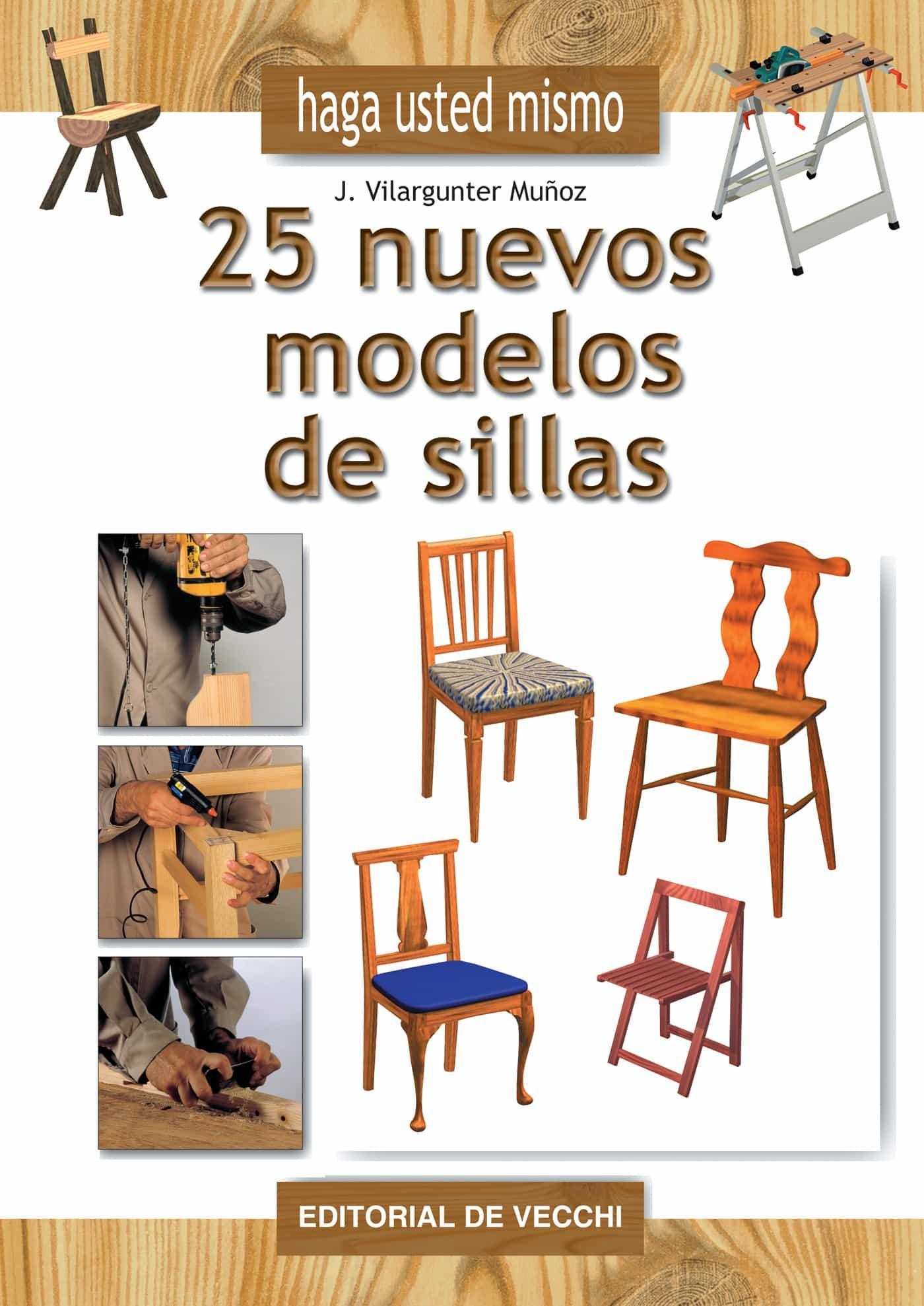 HAGA USTED MISMO 25 NUEVOS MODELOS DE SILLAS EBOOK | | Descargar ...