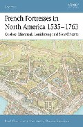 French Fortresses In North America 1535-1763: Quebec, Montreal, L Ouisbourg And New Orleans por Rene Chartrand epub