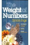 The Weight Of Numbers por Simon Ings Gratis