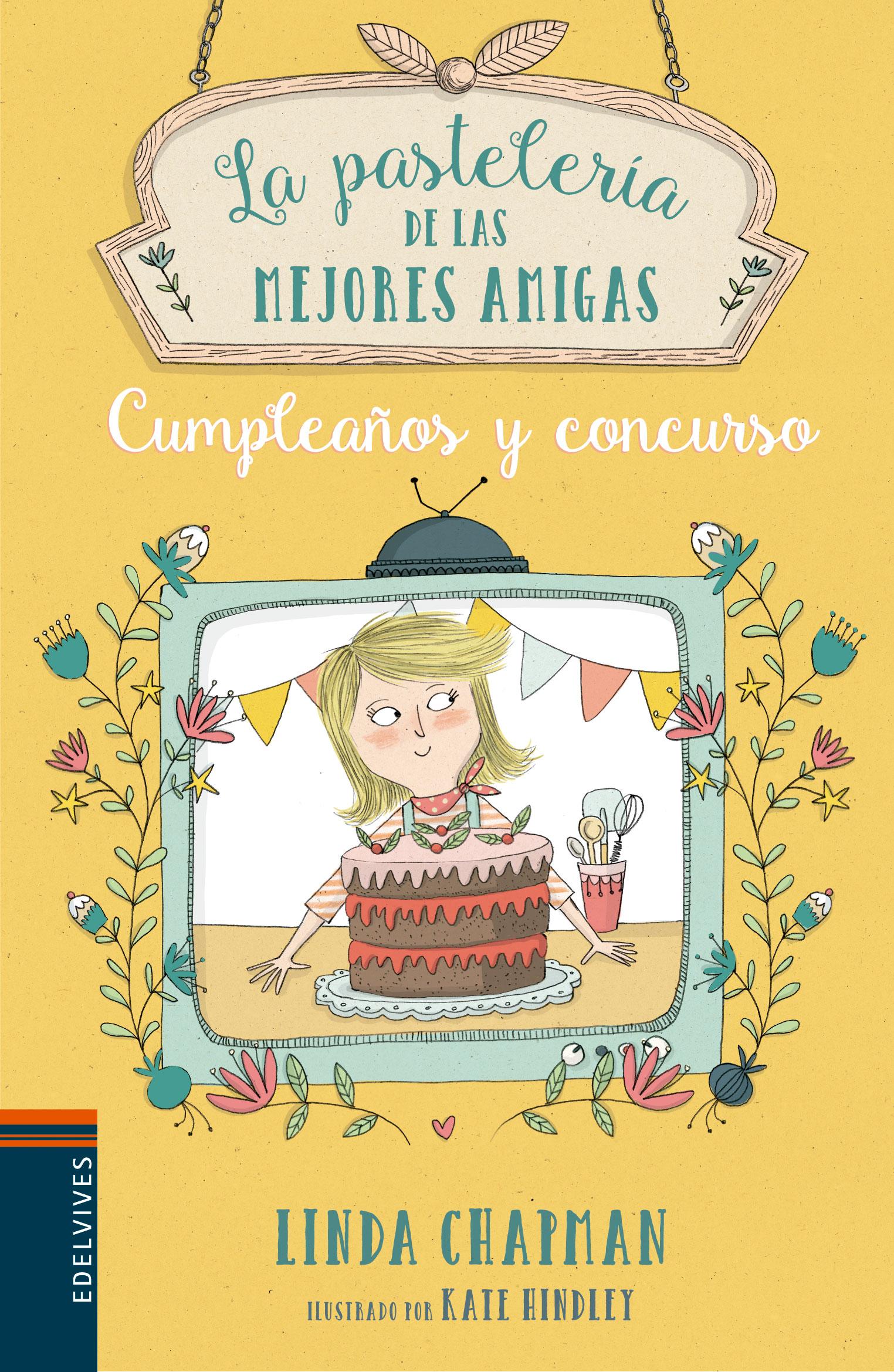 La Pasteleria De Las Mejores Amigas 3 Cumpleaños Y Concurso Linda Chapman Comprar Libro 9788414010747
