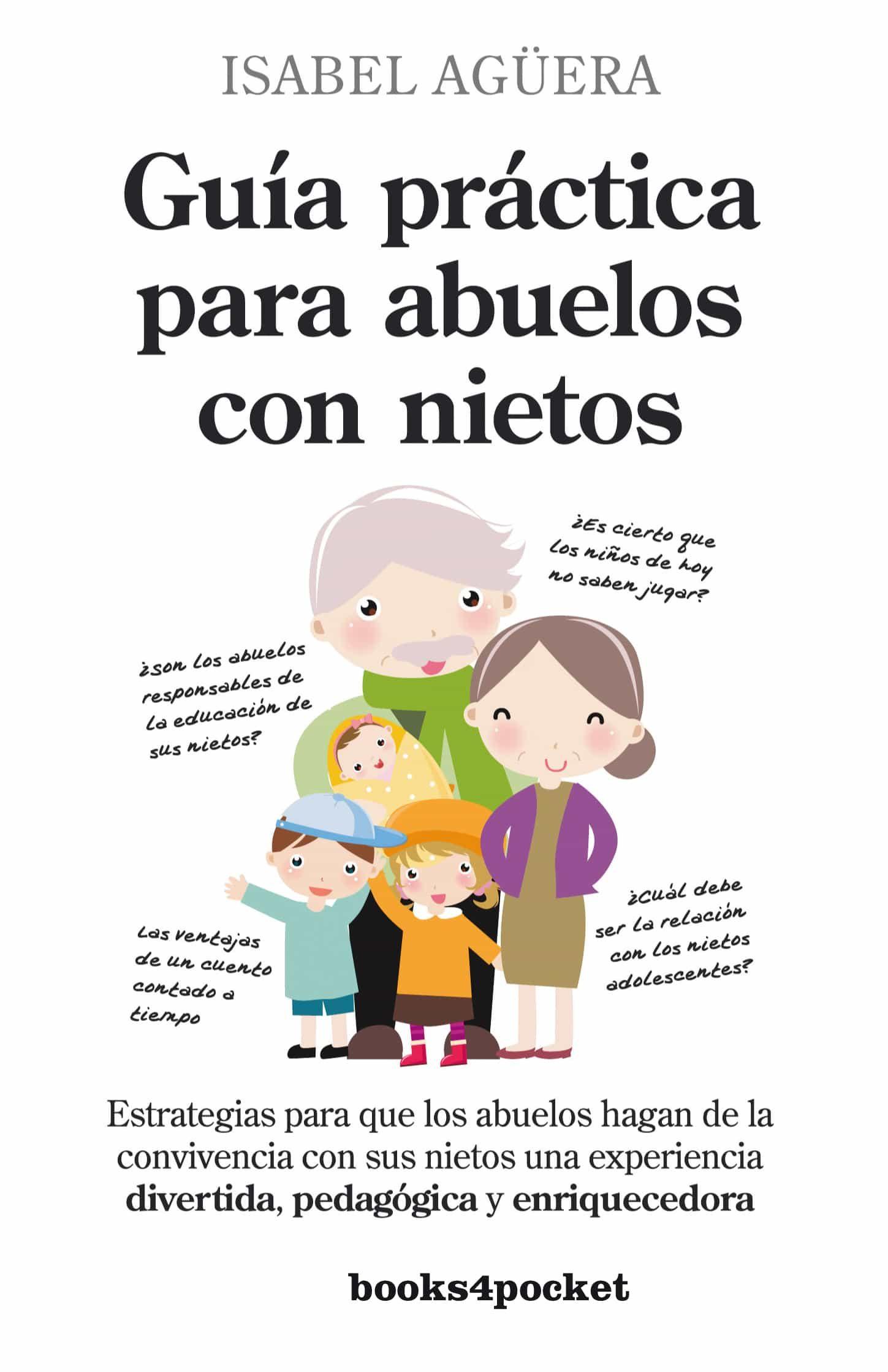 Guia Practica Para Abuelos Con Nietos Isabel Aguera Comprar