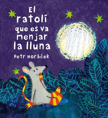 El Ratolí Que Es Va Menjar La Lluna por Petr Horacek epub