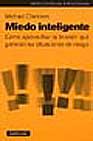Miedo Inteligente: Como Aprovechar La Tension Que Generan Las Sit Uaciones De Riesgo por Michael Clarkson