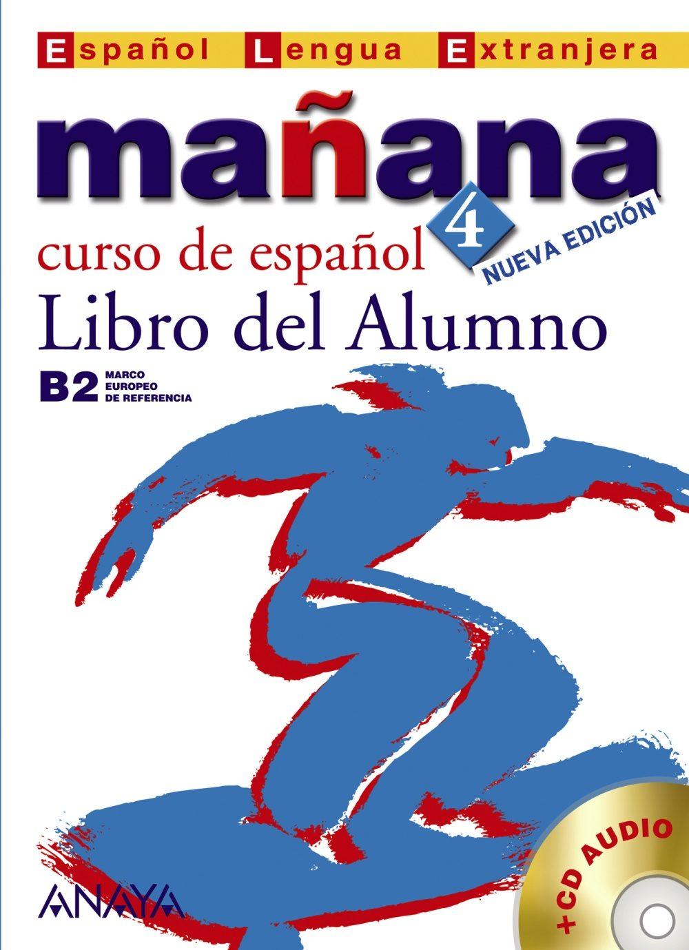 Mañana 4: Libro Del Alumno (b2 Nivel Superior) (incluye Audio-cd) (español Lengua Extranjera) por Vv.aa. Gratis
