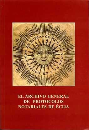 El Archivo General De Protocolos Notariales De Ecija (incluye Cd- Rom) por Marina (dir.) Martin Ojeda;                                                                                                                                                                                                          Jesus Aguilar Diaz