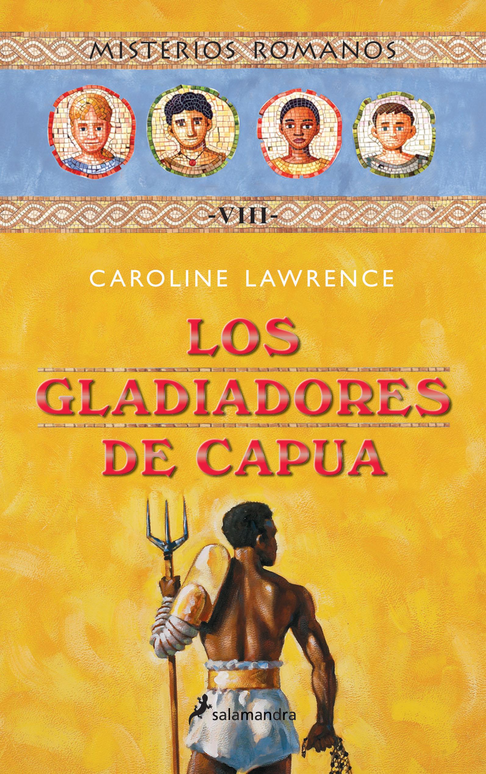 Los Gladiadores De Capua (misterios Romanos; Viii) por Caroline Lawrence