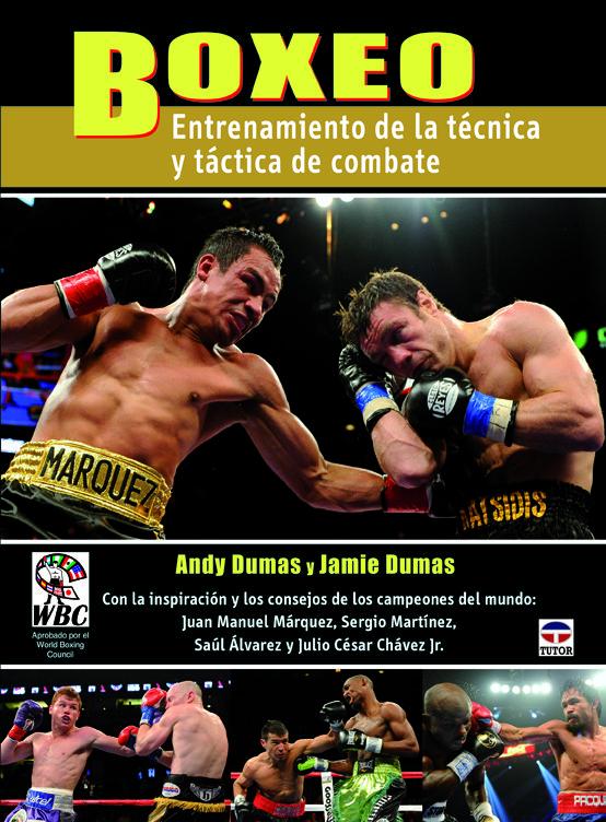 BOXEO. ENTRENAMIENTO DE LA TECNICA Y TACTICA DE COMBATE   ANDY DUMAS ...