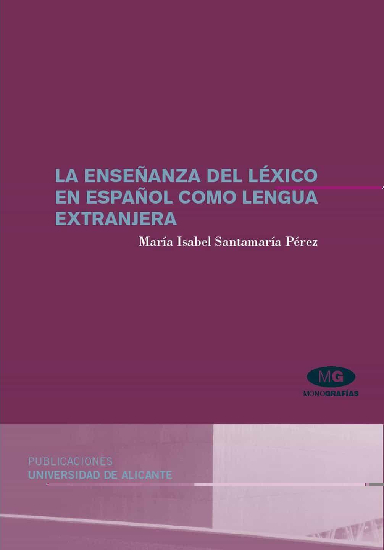 La Enseñanza Del Lexico En Español Como Lengua Extranjera por Maria Isabel Santamaria Perez epub