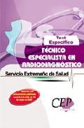 Test Especifico Oposiciones Tecnico Especialista En Radiodiagnost Ico. Servicio Extremeño De Salud por Vv.aa.