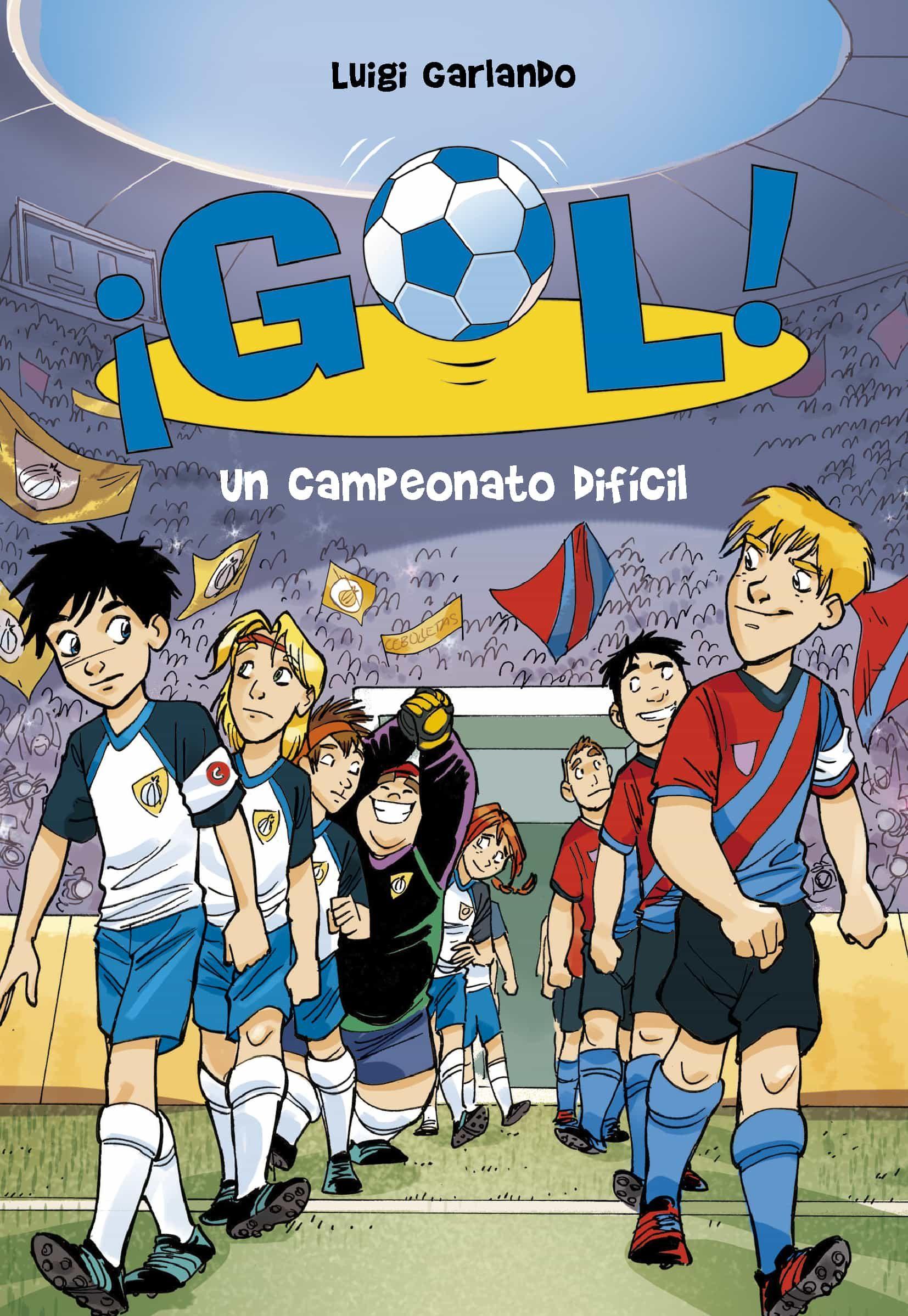 Un Campeonato Difícil (serie ¡gol! 13)   por Luigi Garlando