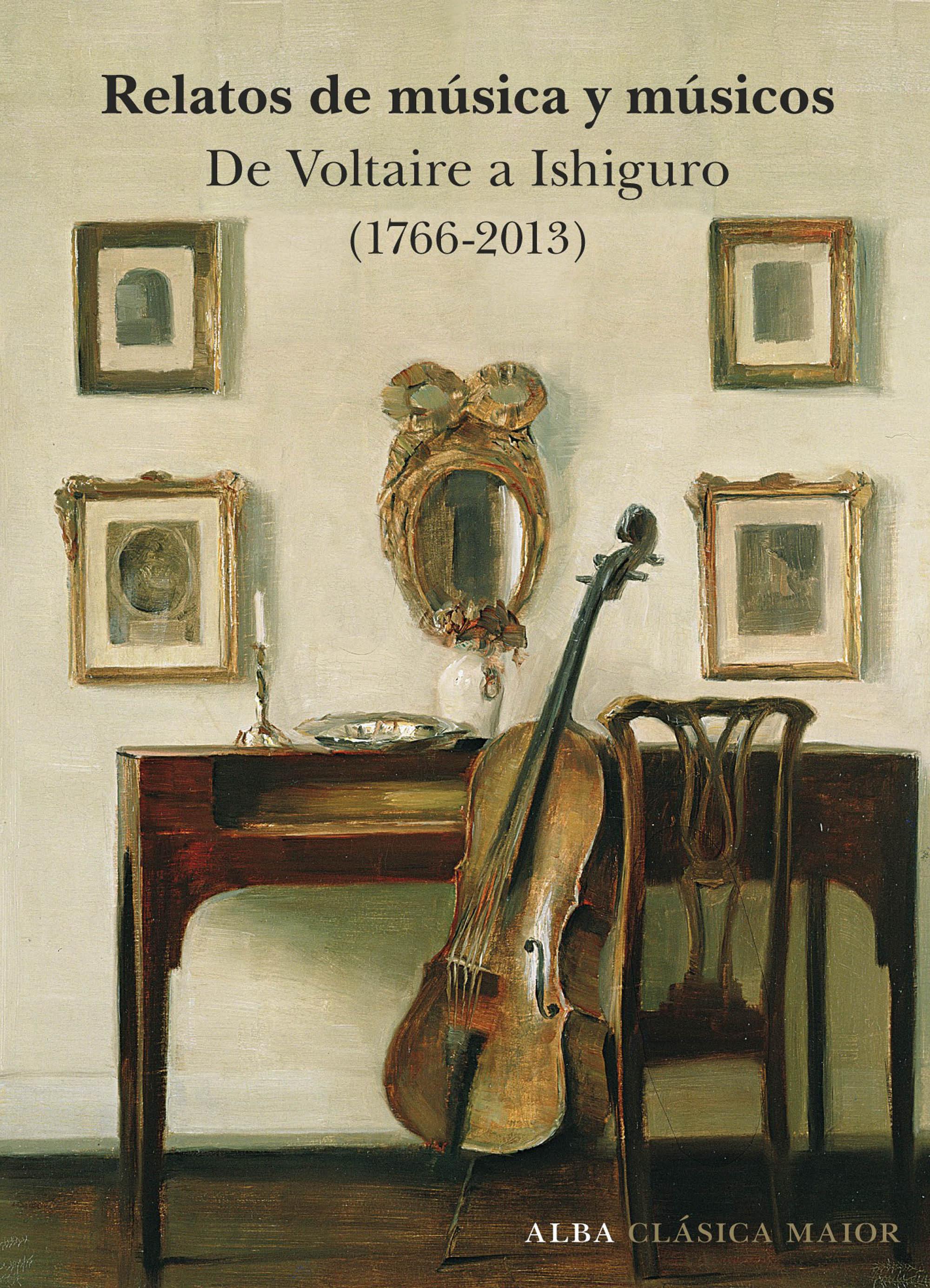 Relatos De Musica Y Musicos: De Voltaire A Ishiguro (1766-2009) por Vv.aa.