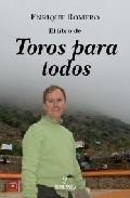 El Libro De Toros Para Todos por Enrique Romero