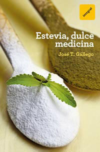estevia, dulce medicina-jose t. gallego-9788492981847