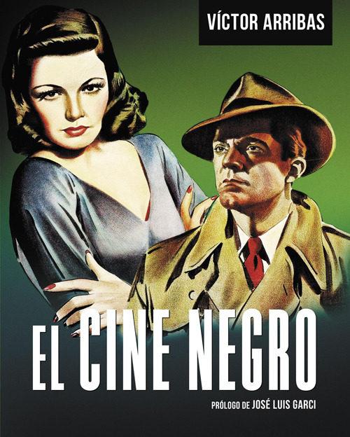 El CINE NEGRO: GANSTERS Y MUJERES FATALES - Página 3 9788493790547