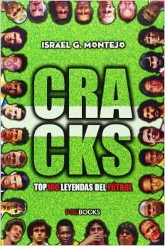 cracks: top 100 leyendas del futbol-israel g. montejo-9788494131547