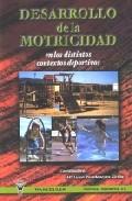 Desarrollo De La Motricidad En Los Distintos Contextos Deportivos por Mª Luisa Rivadeneyra Sicilia