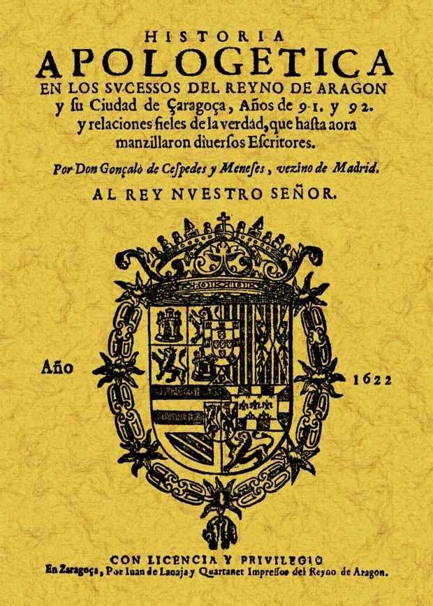 Historia Apologetica De Los Sucesos De Aragon (1591-1592) (ed. Fa Csimil) por Gonzalo Cespedes Y Meneses epub