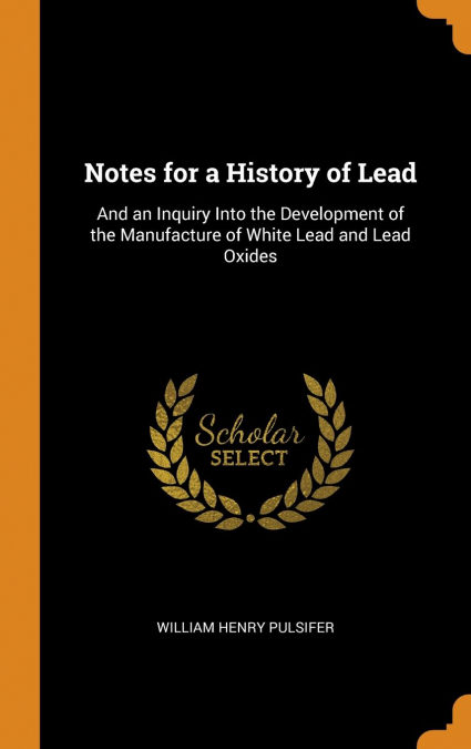 Notes For A History Of Lead Libros descargados