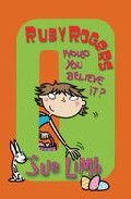 Ruby Rogers: Would You Believe It? por Sue Limb