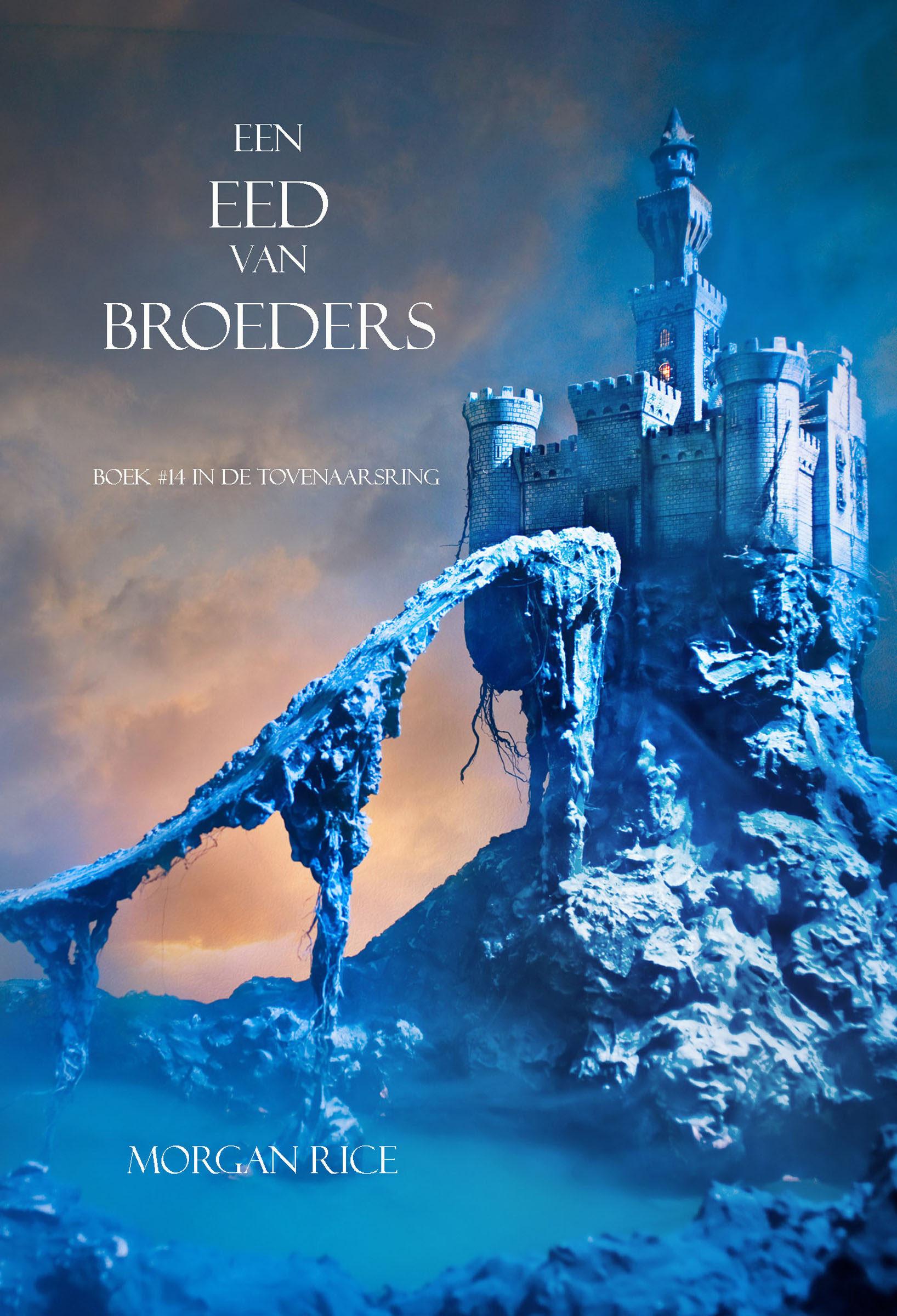 een eed van broeders (boek #14 in de tovenaarsring) (ebook)-morgan rice-9781632916457