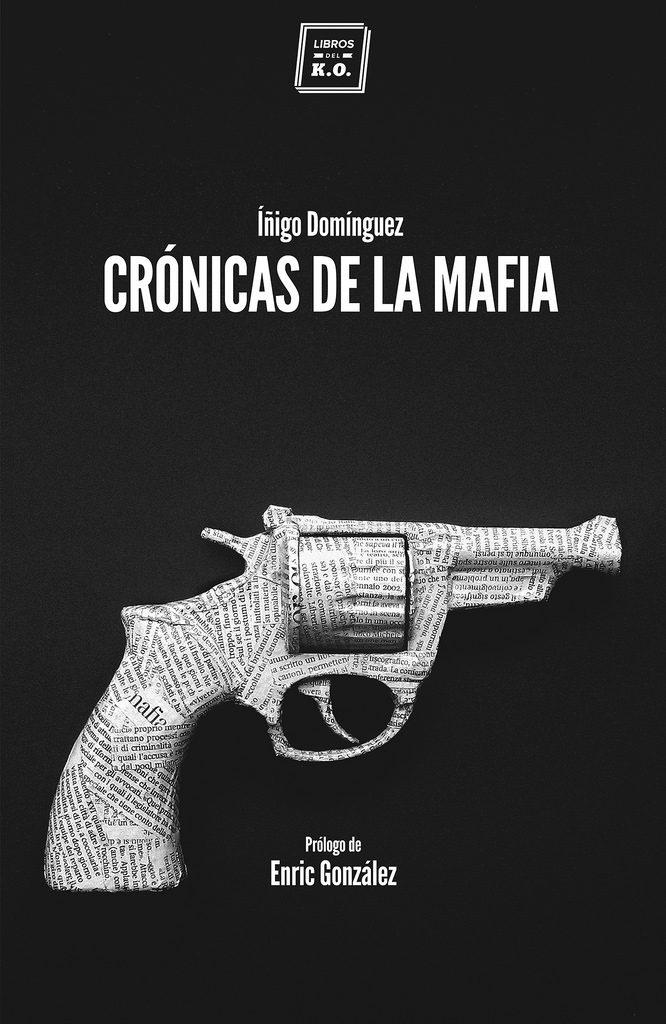 Cronicas De La Mafia por Iñigo Domiguez Gabiña