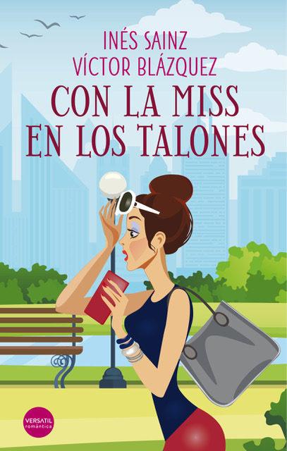 Con La Miss En Los Talones por Ines Sainz;                                                                                                                                                                                                                                   Victor Bl
