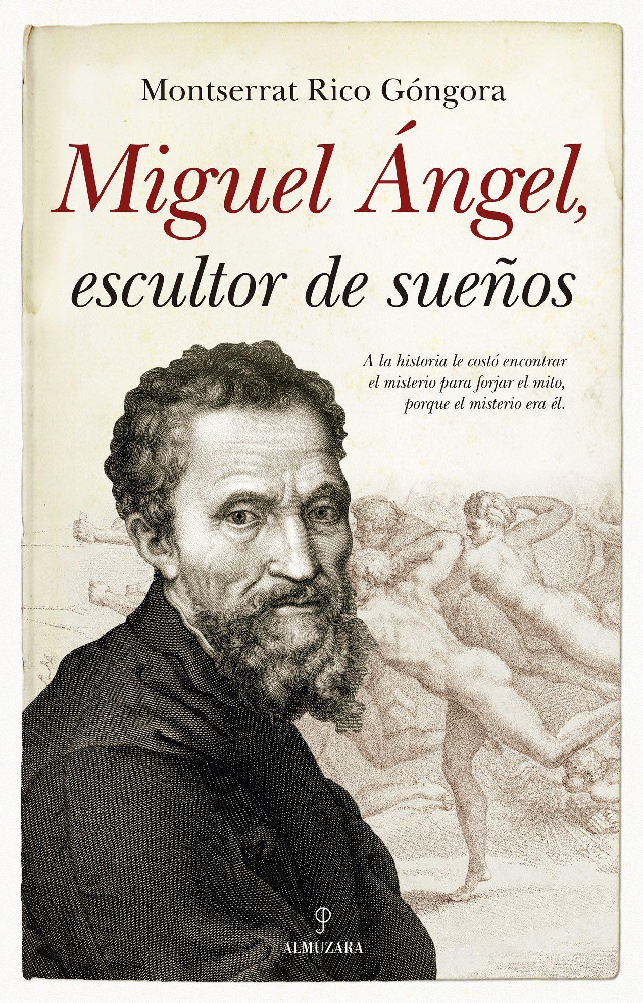 miguel angel, escultor de sueños-montserrat rico gongora-9788417558857