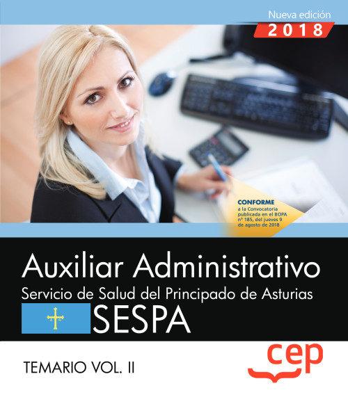 Auxiliar Administrativo Del Servicio De Salud Del Principado De Asturias (sespa): Temario (vol. Ii) por Vv.aa.