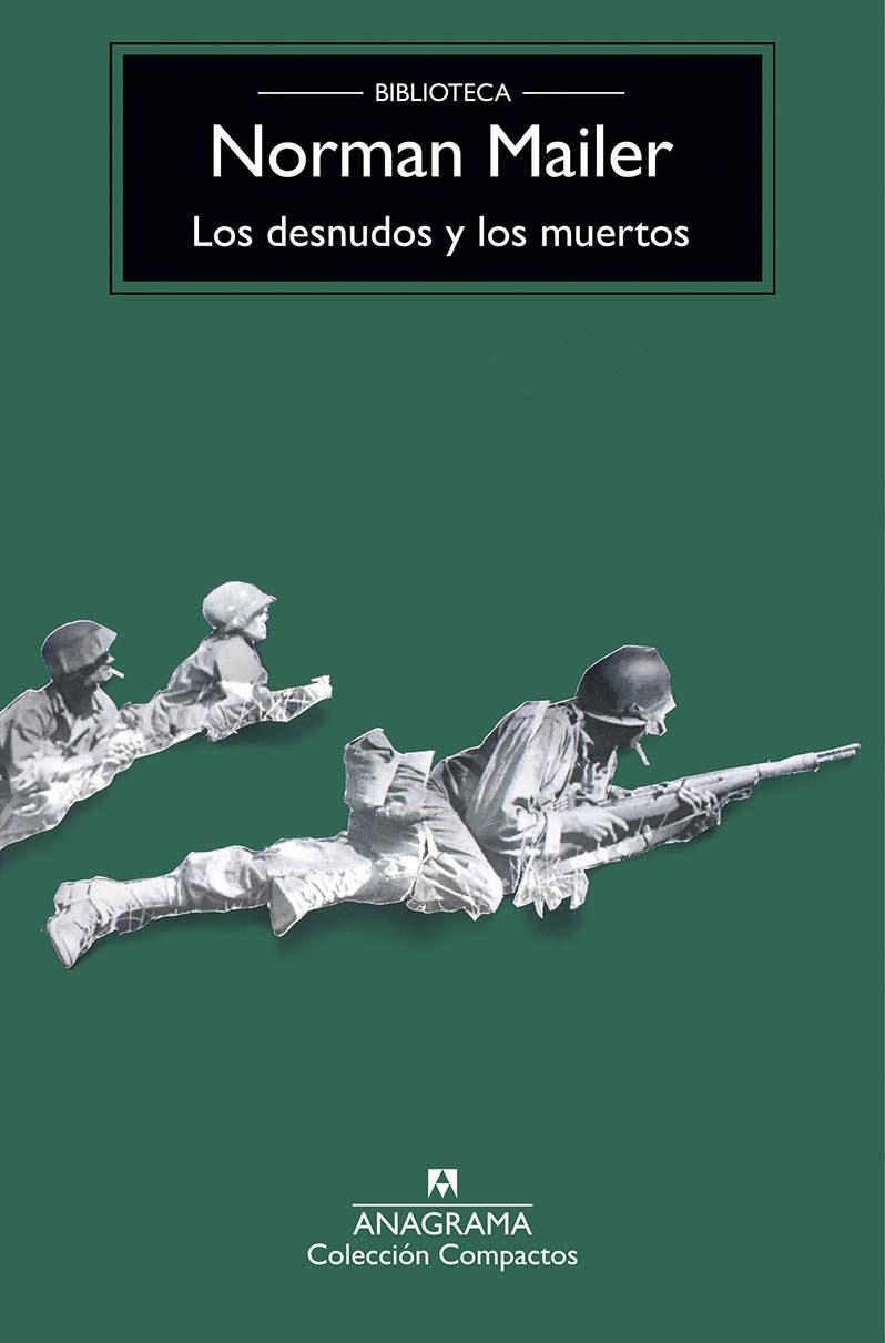 Los Desnudos Y Los Muertos   por Norman Mailer