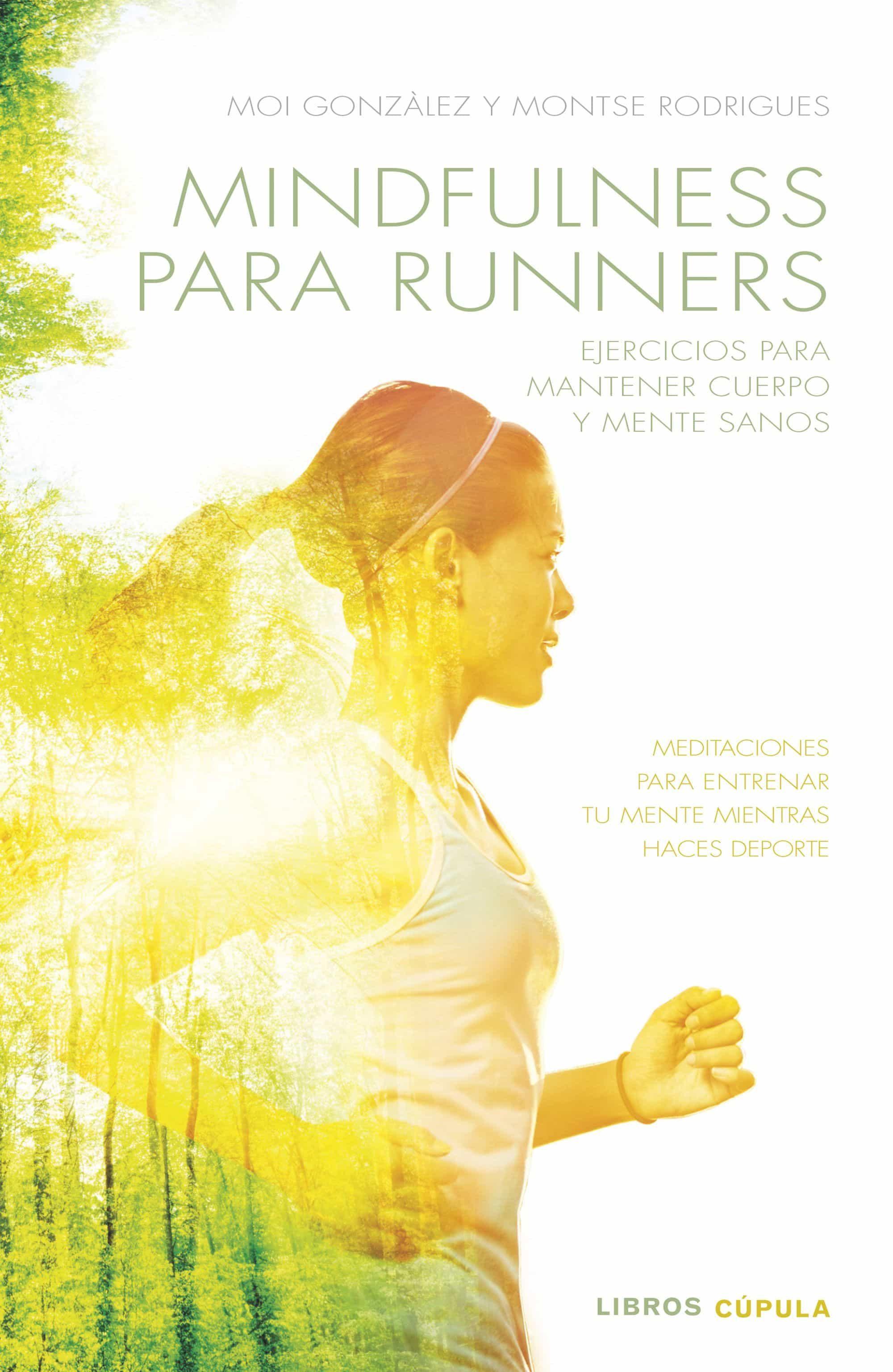 Mindfulness Para Runners por Moises Gonzalez Martinez;                                                                                    Montse Rodrigues