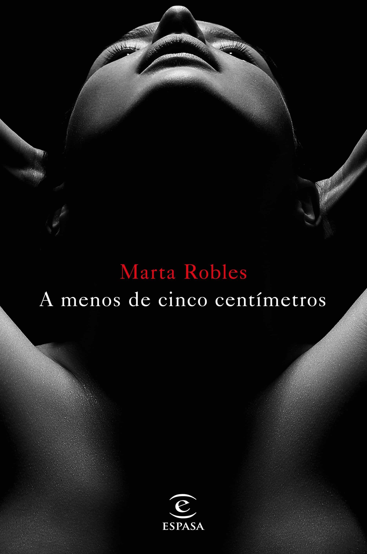 """Resultado de imagen de Marta Robles su libro """"A menos de 5 centímetros"""""""