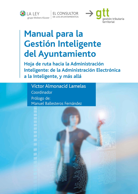 Manual Para La Gestion Inteligente Del Ayuntamiento por Victor (coord.) Almonacid Lamelas epub