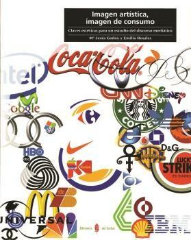 Imagen Artistica, Imagen De Consumo: Claves Esteticas Para Un Est Udio Del Discurso Mediatico por Emilio Rosales epub