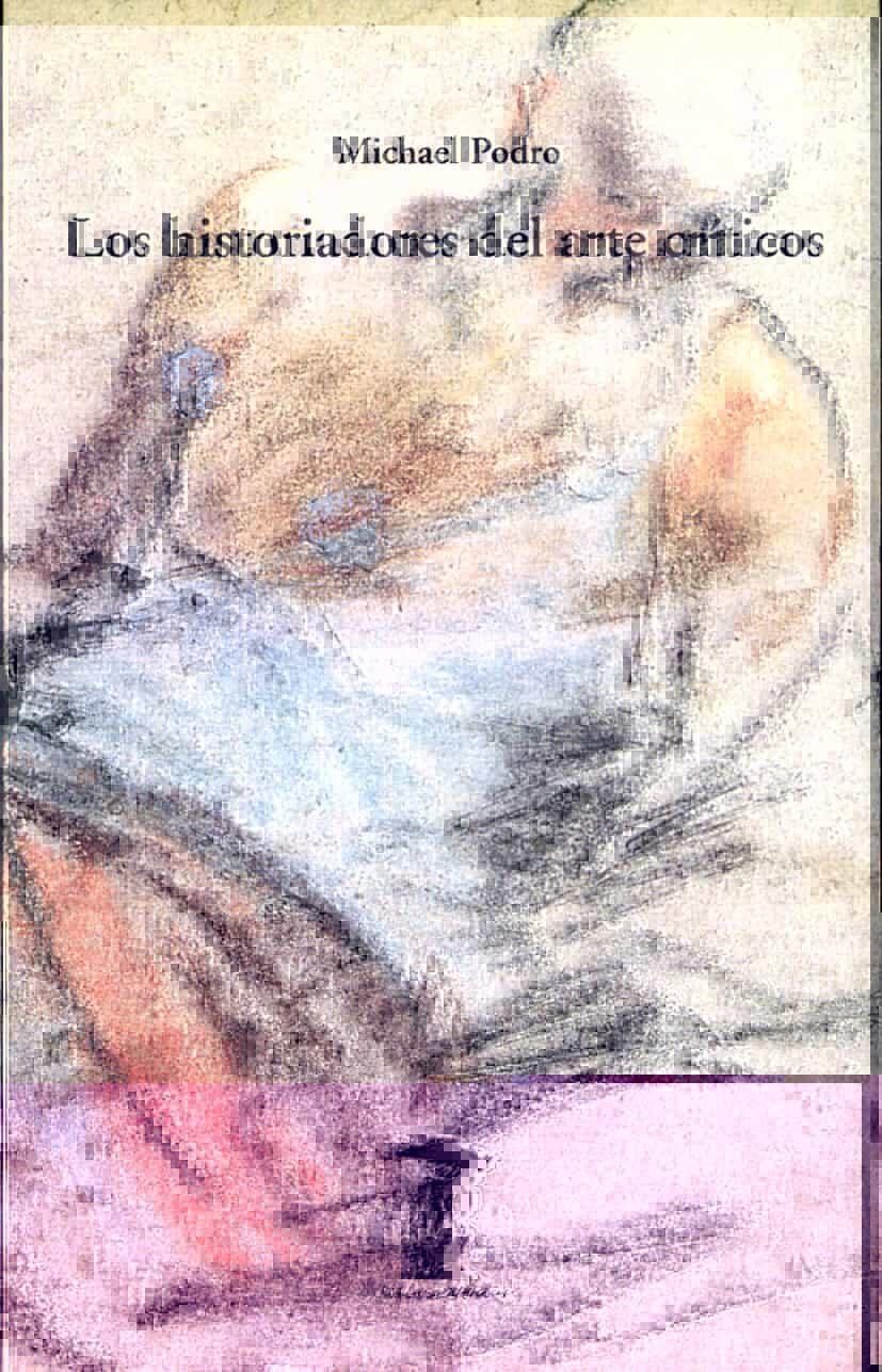 Los Historiadores Del Arte Criticos por Michael Podro
