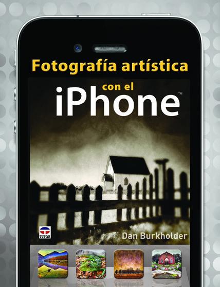 fotografia artistica con el iphone-dan burkholder-9788479029357