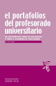El Portafolios Del Profesorado Universitario: Un Instrumento Para La Evaluacion Y Para El Desarrollo Profesional por Elena Cano epub
