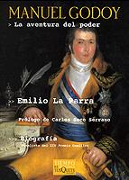 Manuel Godoy: La Aventura Del Poder (finalista Del Xiv Premio Com Illas) por Emilio La Parra