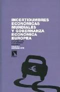Incertidumbres Economicas Mundiales Y Gobernanza Economica Europa : Apuntes Para La Economia Española por Francisco Rodriguez Ortiz epub