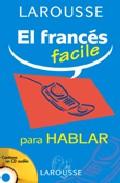 Larousse: El Frances Facile Para Hablar (incluye Audio-cd) por Vv.aa. epub