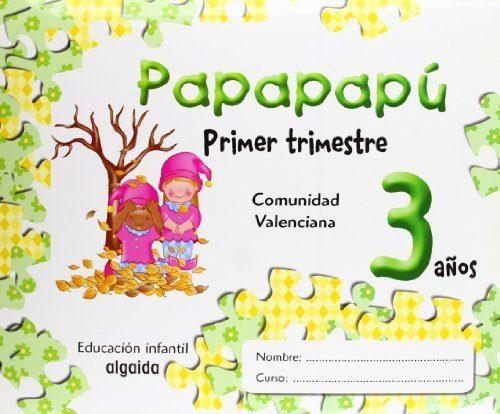 Papapapú 3 Años (primer Trimestre) por Varios Autores