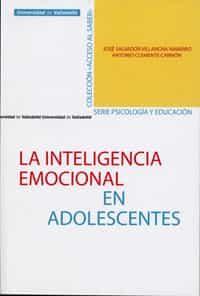 La Inteligencia Emocional En Adolescentes por Jose Salvador Villanova Navarro;                                                                                                                                                                                                          Antonio Clemen epub