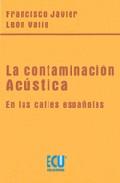 La Contaminacion Acustica En Las Calles Españolas por Francisco Javier Leon Valle Gratis