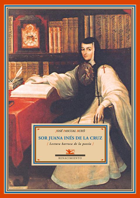 Sor Juana Ines De La Cruz por J. Pascual Buxo epub