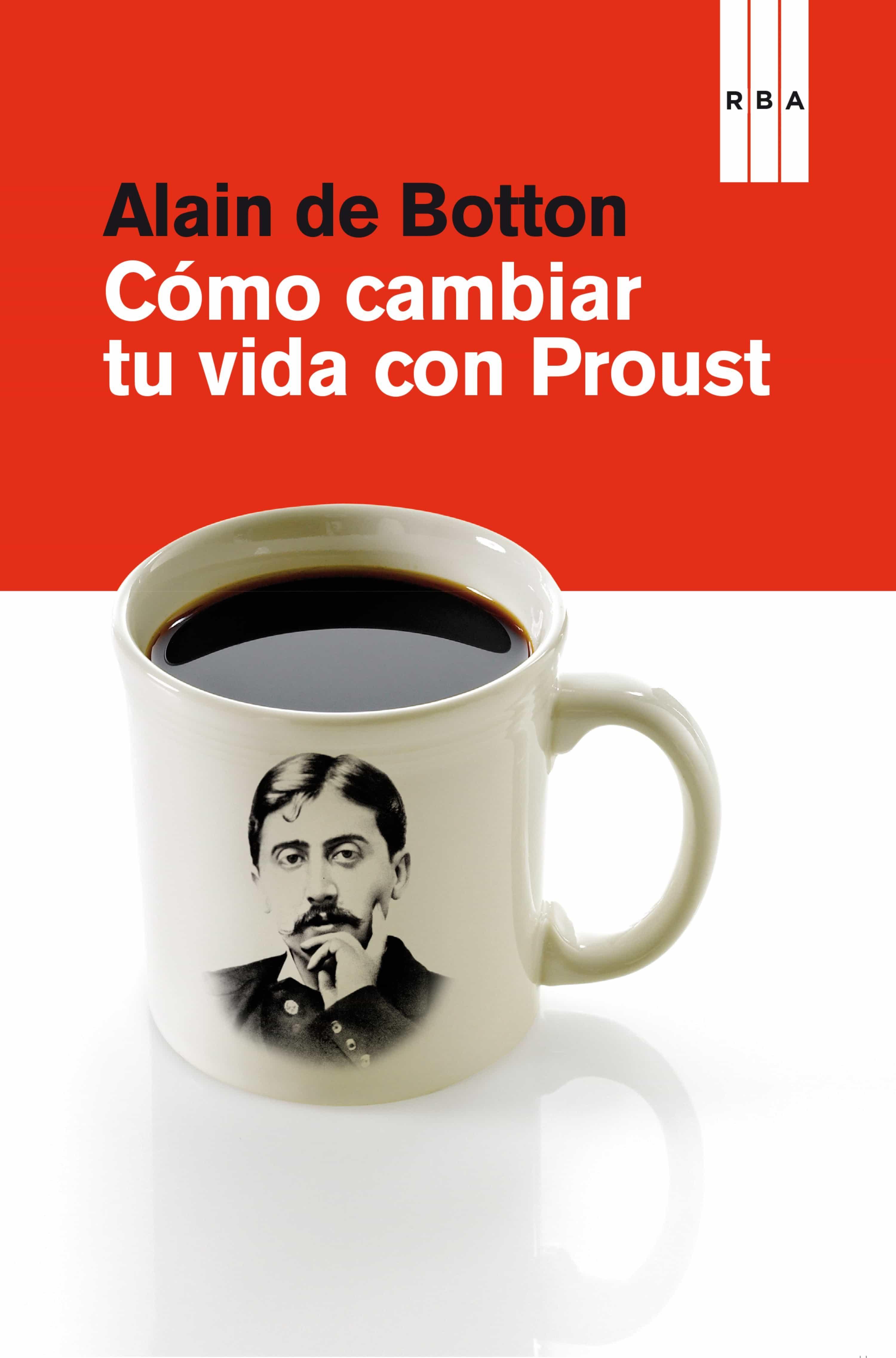Cómo Cambiar Tu Vida Con Proust   por Alain De Botton