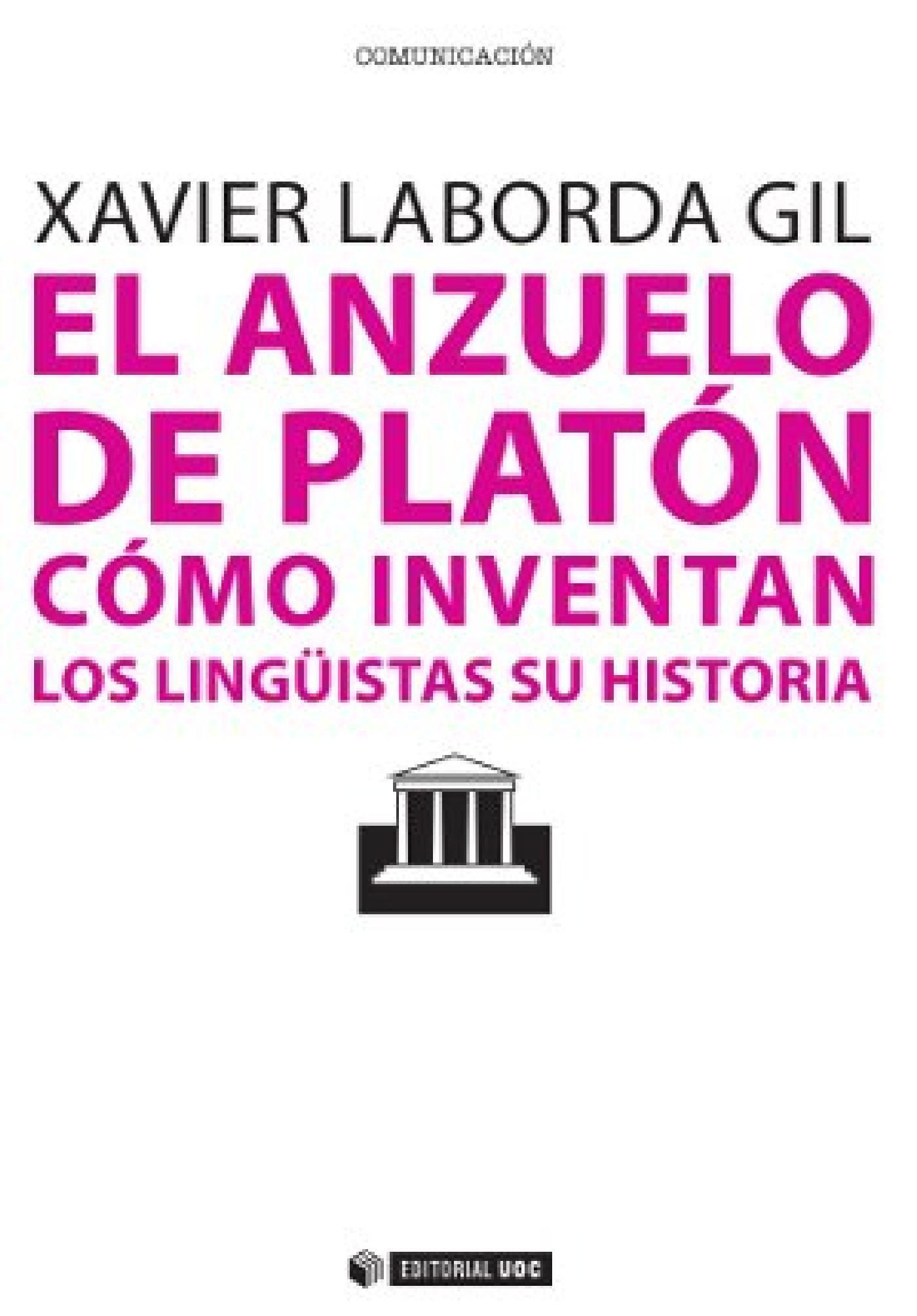 El Anzuelo De Platón. Cómo Inventan Los Lingüistas Su Historia   epub