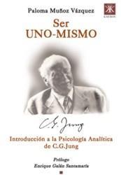 Ser Uno-mismo: Introduccion A La Psicologia Analitica De C.g. Jun G por Paloma Muñoz Vazquez;                                                                                                                                                                                                          Prol. De Enrique Galan Sa epub