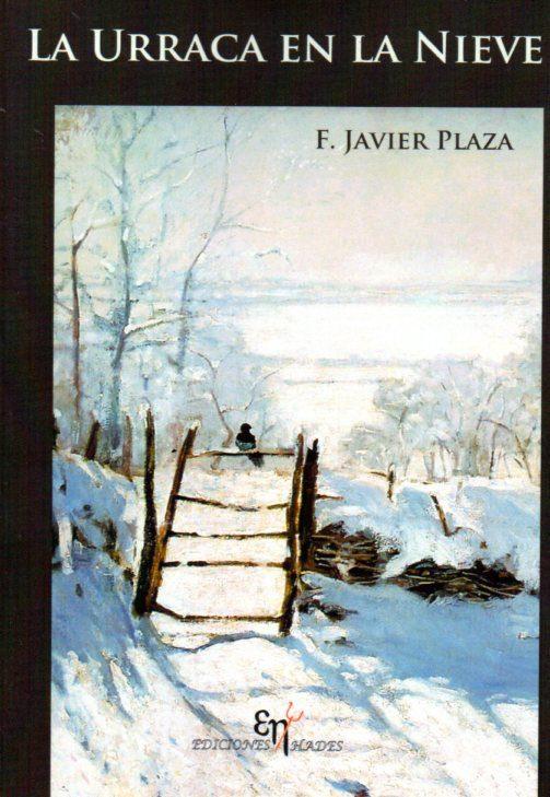 la urraca en la nieve-f. j. plaza-9788494278457