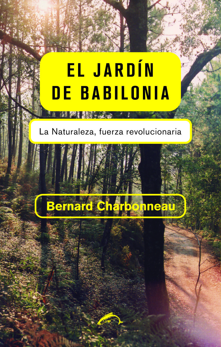 El Jardín De Babilonia por Bernard Charbonneau